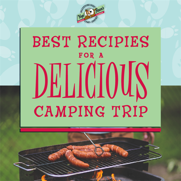 Best Recipes for a Delicious Camping Trip