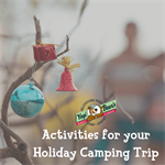 Activities for your Holiday Camping Trip