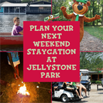 Plan Your Next Weekend Staycation at Jellystone Park