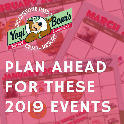 Plan ahead for these 2019 events at Jellystone Park in Robert, LA